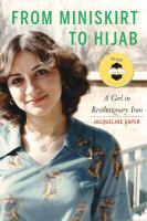 From miniskirt to hijab : a girl in revolutionary Iran