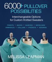 6000+ pullover possibilities : interchangeable options for custom knitted sweaters