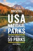 Moon USA National Parks: The Complete Guide to All 59 Parks