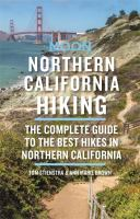 Moon Northern California Hiking: The Complete Guide To The Best Hikes In Northern California