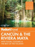 Fodor's Cancún & the Riviera Maya