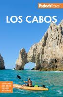 Fodor's Los Cabos : With Todos Santos, La Paz and Valle De Guadalupe