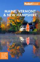 Fodor's Maine, Vermont and New Hampshire : With the Best Fall Foliage Drives and Scenic Road Trips