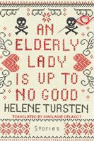 An elderly lady is up to no good : stories