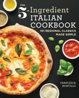 The 5-Ingredient Italian Cookbook.