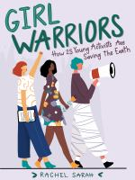Girl Warriors: How 25 Young Activists Are Saving The Earth