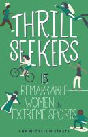 Thrill Seekers, 1: 15 Remarkable Women In Extreme Sports