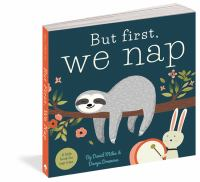 BUT FIRST, WE NAP