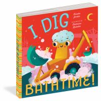 I Dig Bathtime!