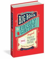 Big book of family games : 101 original family & group games that don't need charging