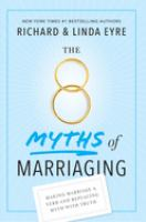 The 8 Myths of Marriaging