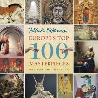 Rick Steves Europe's Top 100 Masterpieces