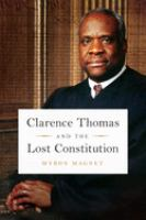 Clarence Thomas and the Lost Constitution