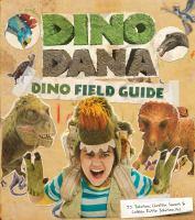 Dino Dana : dino field guide
