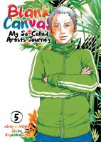 BLANK CANVAS: MY SO-CALLED ARTIST'S JOURNEY VOLUME 05 [graphic Novel]
