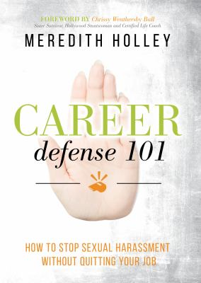 Career Defense 101: How to Stop Sexual Harassment Without Losing Your Job(book-cover)
