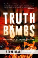 Truth Bombs : Confronting the Lies Conservatives Believe to Our Own Demise