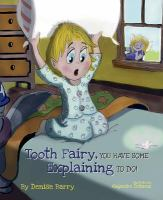 Tooth Fairy, You Have Some Explaining to Do!