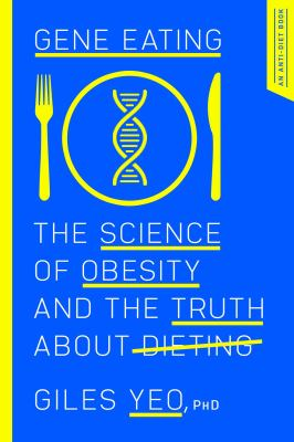 Gene Eating: The Science of Obesity & the Truth About Dieting(book-cover)