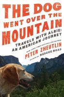 The dog went over the mountain : travels with Albie: an American journeyxxv, 270 pages, 24 pages of plates : color illustrations ; 24 cm
