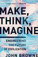 Make, Think, Imagine