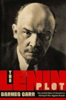 The Lenin Plot: The Unknown Story Of America's War Against Russia