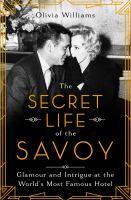 The Secret Life of the Savoy
