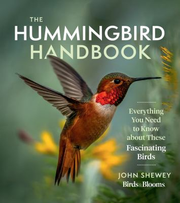 The hummingbird handbook  everything you need to know about these fascinating birds