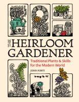 The Heirloom Gardener