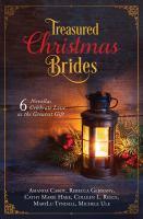 Treasured Christmas brides : 6 novellas celebrate love as the greatest gift