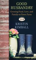 Media Cover for Good Husbandry: growing food, love and family on Essex Farm