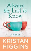 Always the last to know [text (large print)]