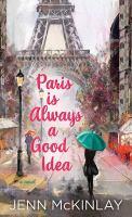 Paris Is Always A Good Idea (Large Print)