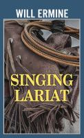 Singing Lariat