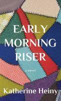 Early Morning Riser: A Novel