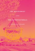 The Revisionist and the Astropastorals