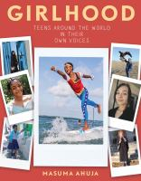 GIRLHOOD: TEENS AROUND THE WORLD IN THEIR OWN VOICES