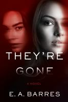 They're-gone-:-a-novel-