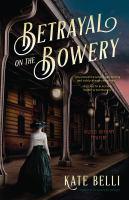 Betrayal on the Bowery