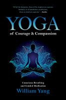 Yoga of Courage ad Compassion : Conscious Breathing and Guided Meditation.