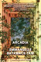 Arcadia by Emmanuelle Bayamack-Tam