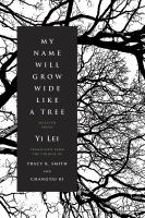 Image: My Name Will Grow Wide Like A Tree : Selected Poems