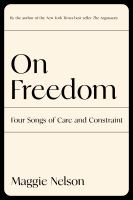 On Freedom : Four Songs of Care and Constraint