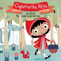 Caperucita Roja. Un cuento sobre la autoestima/ Little Red Riding Hood. A story about self-esteem