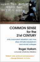 Common sense for the 21st century : only nonviolent rebellion can now stop climate breakdown and social collapse