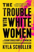 THE TROUBLE WITH WHITE WOMEN