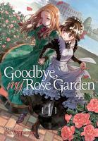 Goodbye, My Rose Garden