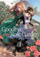 Goodbye My Rose Garden
