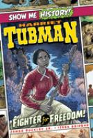 Harriet Tubman: Fighter For Freedom!