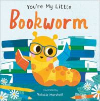 You're My Little Bookworm
